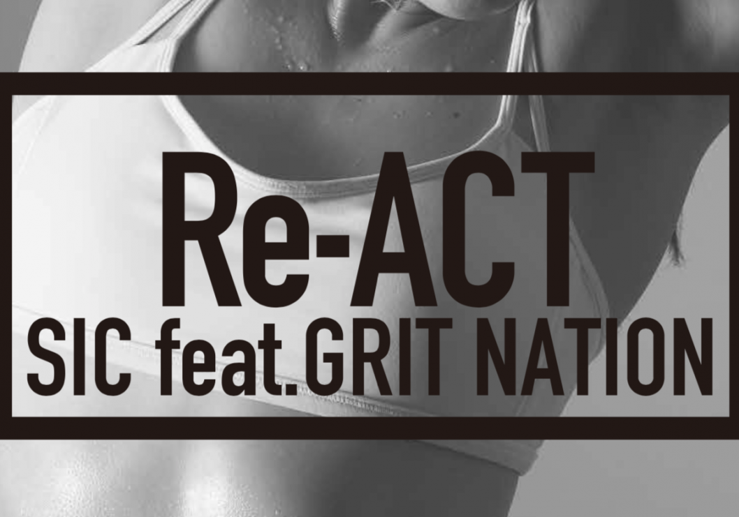 "Shinagawa Inter City feat. GRIT NATION ""Re-Act"""